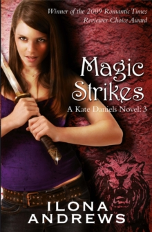 Magic Strikes : A Kate Daniels Novel: 3, Paperback Book