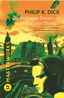 Do Androids Dream Of Electric Sheep? : The inspiration behind Blade Runner and Blade Runner 2049, Paperback / softback Book
