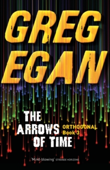 The Arrows of Time : Orthogonal Book Three, Paperback Book