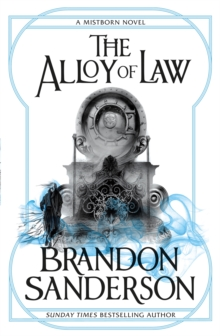 The Alloy of Law : A Mistborn Novel, Paperback Book