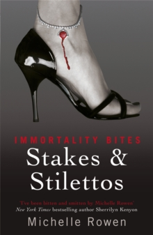 Stakes & Stilettos : An Immortality Bites Novel, Paperback / softback Book