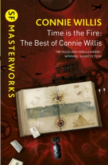 Time is the Fire : The Best of Connie Willis, Paperback Book