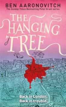 The Hanging Tree : The Sixth Rivers of London novel, Hardback Book