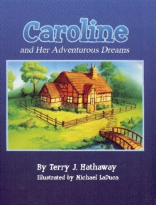 Caroline & Her Adventurous Dreams, Hardback Book