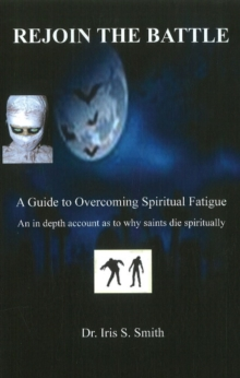 Rejoin the Battle : A Guide to Overcoming Spiritual Fatigue, Paperback / softback Book