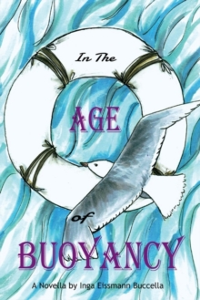 In the Age of Buoyancy : A Novella, Paperback / softback Book