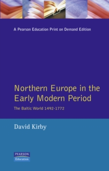 Northern Europe in the Early Modern Period : The Baltic World 1492-1772, Paperback Book