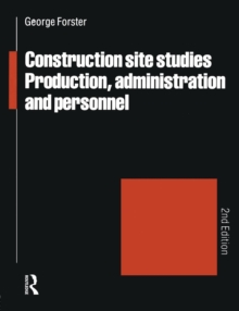 Construction Site Studies : Production Administration and Personnel, Paperback Book