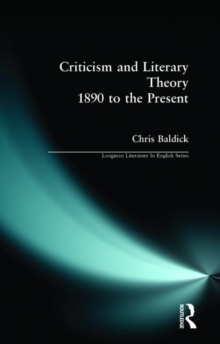 Criticism and Literary Theory 1890 to the Present, Paperback Book
