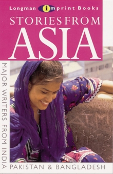 Stories from Asia : A Collection of Short Stories from South Asia, India, Pakistan and Bangladesh, Paperback Book
