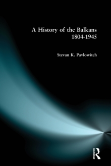 A History of the Balkans 1804-1945, Paperback Book