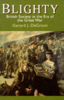 Blighty : British Society in the Era of the Great War, Paperback Book
