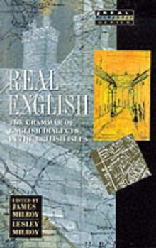 Real English : The Grammar of English Dialects in the British Isles, Paperback Book