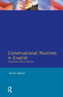 Conversational Routines in English : Convention and Creativity, Paperback / softback Book