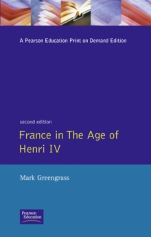 France in the Age of Henri IV : The Struggle for Stability, Paperback Book