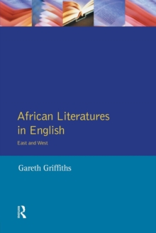 African Literatures in English : East and West, Paperback / softback Book