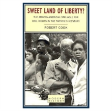 Sweet Land of Liberty? : The African-American Struggle for Civil Rights in the Twentieth Century, Paperback Book