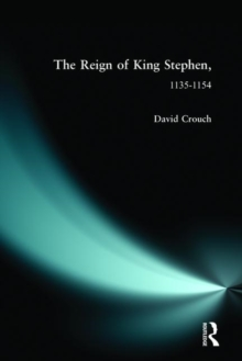 The Reign of King Stephen : 1135-1154, Paperback Book