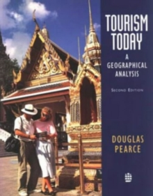 Tourism Today : A Geographical Analysis, Paperback Book