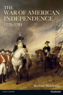 The War of American Independence : 1775-1783, Paperback / softback Book