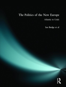 The Politics of the New Europe : Atlantic to Urals, Paperback / softback Book