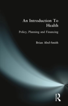 An Introduction To Health : Policy, Planning and Financing, Paperback / softback Book