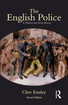 The English Police : A Political and Social History, Paperback / softback Book