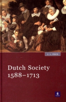 Dutch Society : 1588-1713, Paperback / softback Book