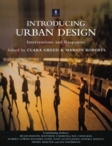 Introducing Urban Design : Interventions and Responses, Paperback Book
