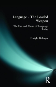 Language - The Loaded Weapon : The Use and Abuse of Language Today, Paperback Book