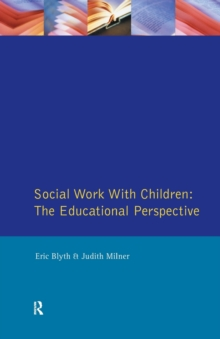 Social Work with Children : The Educational Perspective, Paperback Book