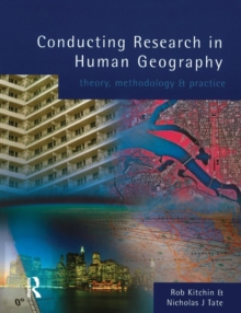 Conducting Research in Human Geography : Theory, Methodology and Practice, Paperback Book