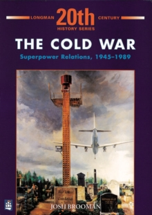 The Cold War: Superpower Relations 1945-1989, Paperback Book