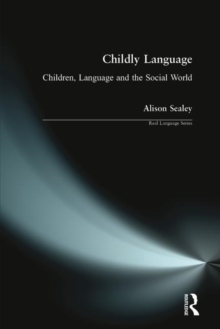 Childly Language : Children, language and the social world, Paperback / softback Book