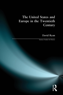 The United States and Europe in the Twentieth Century, Paperback Book