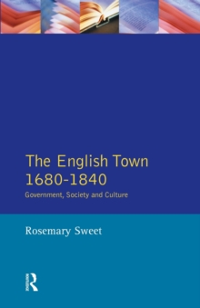 The English Town, 1680-1840 : Government, Society and Culture, Paperback / softback Book