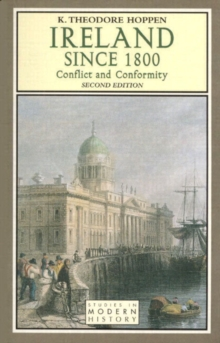 Ireland since 1800 : Conflict and Conformity, Paperback Book