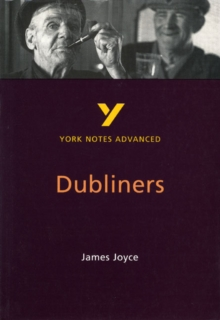 Dubliners: York Notes Advanced, Paperback Book