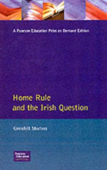 Home Rule and the Irish Question, Paperback / softback Book