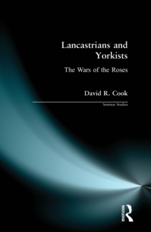 Lancastrians and Yorkists : The Wars of the Roses, Paperback / softback Book