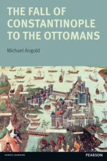 The Fall of Constantinople to the Ottomans : Context and Consequences, Paperback / softback Book
