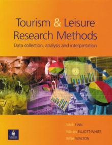 Tourism and Leisure Research Methods : Data Collection, Analysis, and Interpretation, Paperback Book