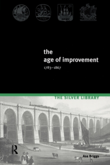 The Age of Improvement, 1783-1867, Paperback Book