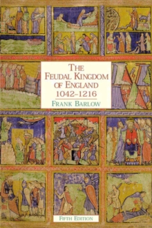 The Feudal Kingdom of England : 1042-1216, Paperback Book