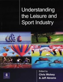 Understanding the Leisure and Sport Industry, Paperback Book