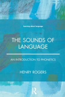 The Sounds of Language : An Introduction to Phonetics, Paperback Book