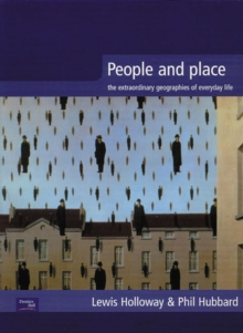 People and Place : The Extraordinary Geographies of Everyday Life, Paperback / softback Book