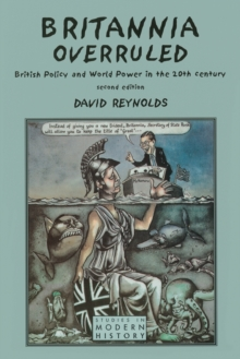 Britannia Overruled : British Policy and World Power in the Twentieth Century, Paperback Book