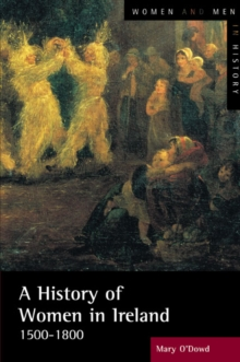 A History of Women in Ireland, 1500-1800, Paperback / softback Book