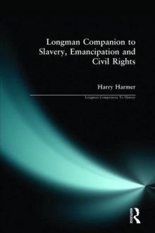 Longman Companion to Slavery, Emancipation and Civil Rights, Paperback Book